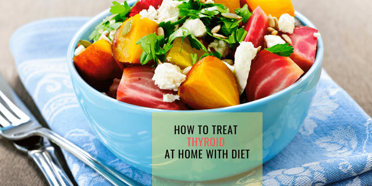 home diet for thyroid treatment